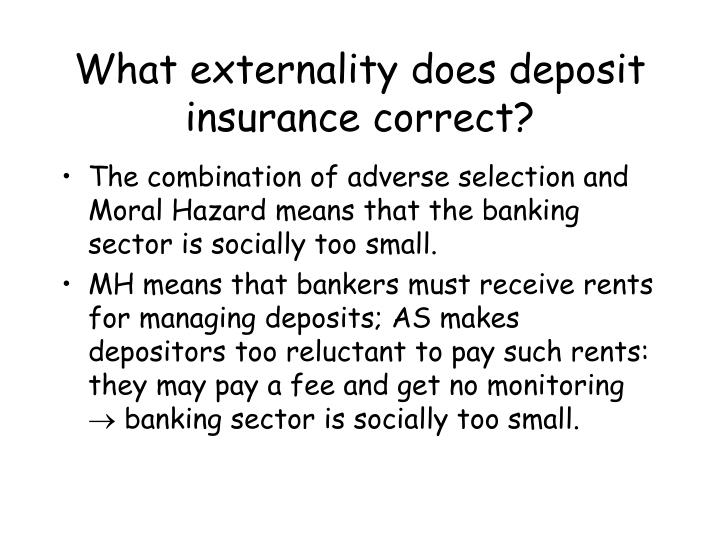 What externality does deposit insurance correct?
