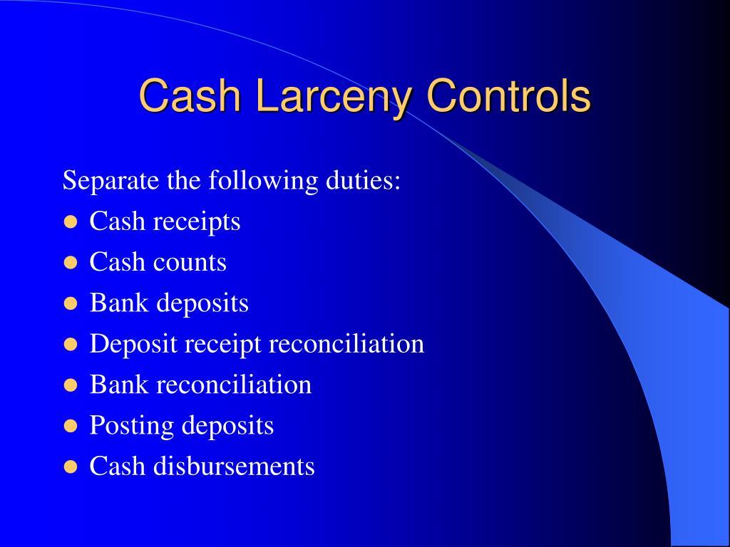 Cash Larceny Controls