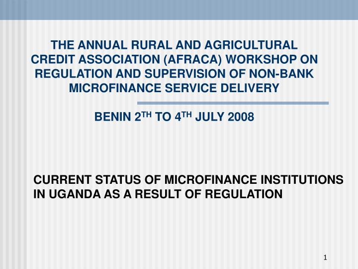 THE ANNUAL RURAL AND AGRICULTURAL CREDIT ASSOCIATION (AFRACA) WORKSHOP ON REGULATION AND SUPERVISION OF NON-BANK MICROFINANCE SERVICE DELIVERY