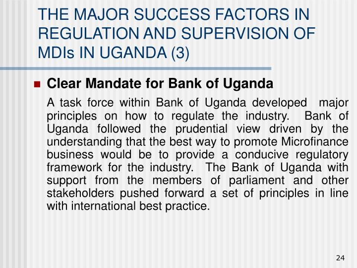 THE MAJOR SUCCESS FACTORS IN REGULATION AND SUPERVISION OF MDIs IN UGANDA (3)