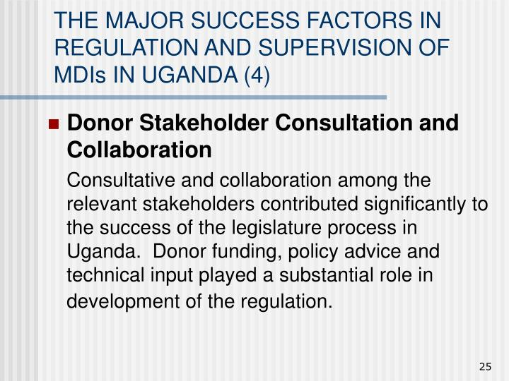 THE MAJOR SUCCESS FACTORS IN REGULATION AND SUPERVISION OF MDIs IN UGANDA (4)