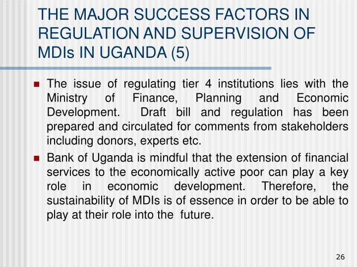 THE MAJOR SUCCESS FACTORS IN REGULATION AND SUPERVISION OF MDIs IN UGANDA (5)