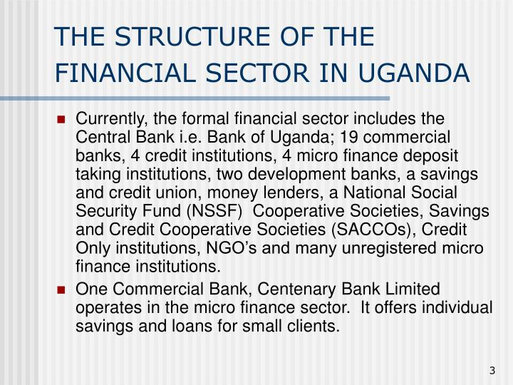 THE STRUCTURE OF THE FINANCIAL SECTOR IN UGANDA