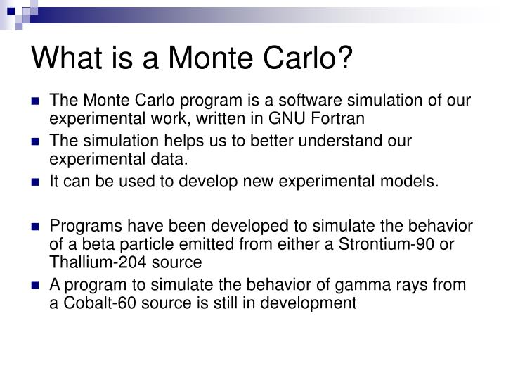 What is a Monte Carlo?
