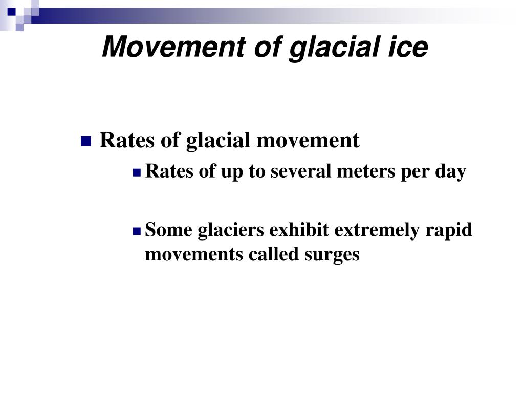 Movement of glacial ice