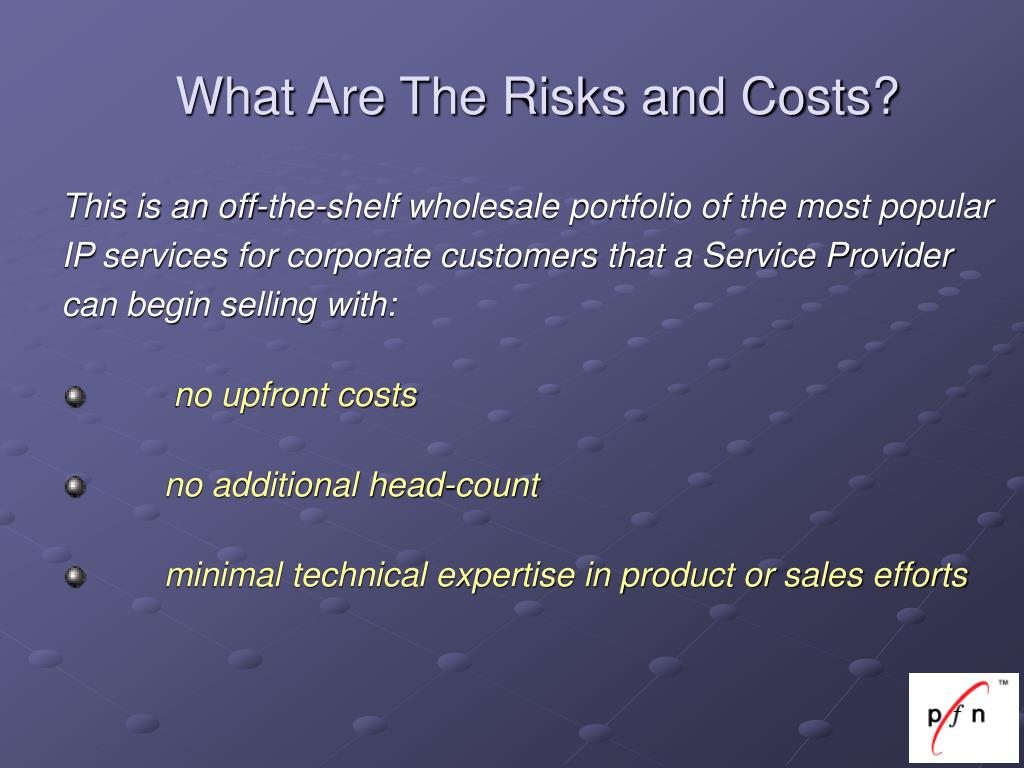 What Are The Risks and Costs?