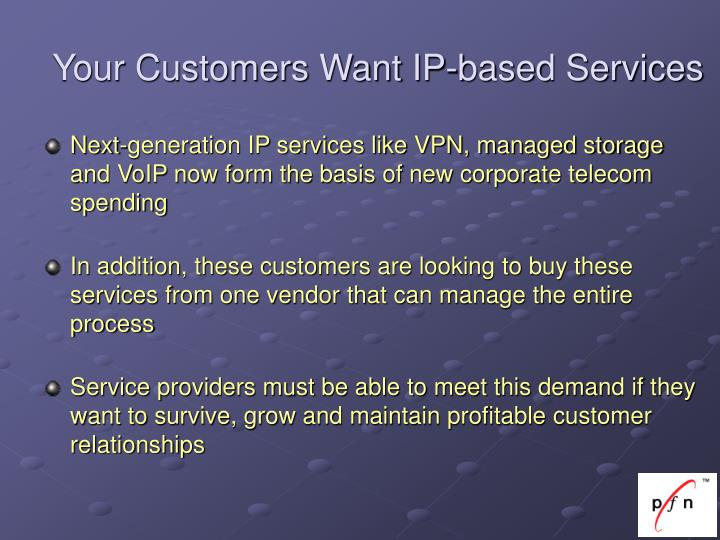 Your customers want ip based services