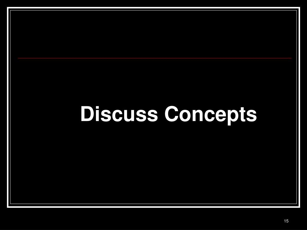 Discuss Concepts