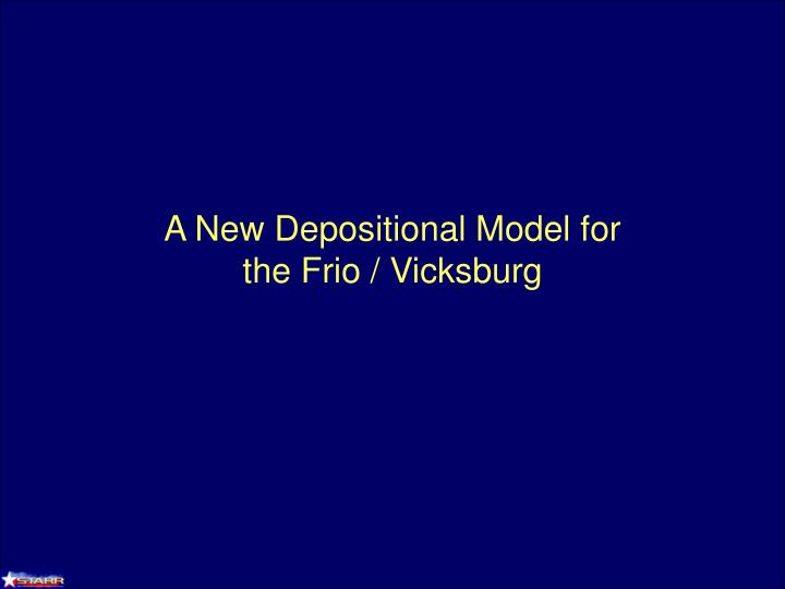 A New Depositional Model for