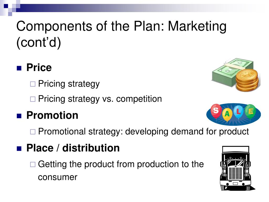 Components of the Plan: Marketing (cont'd)