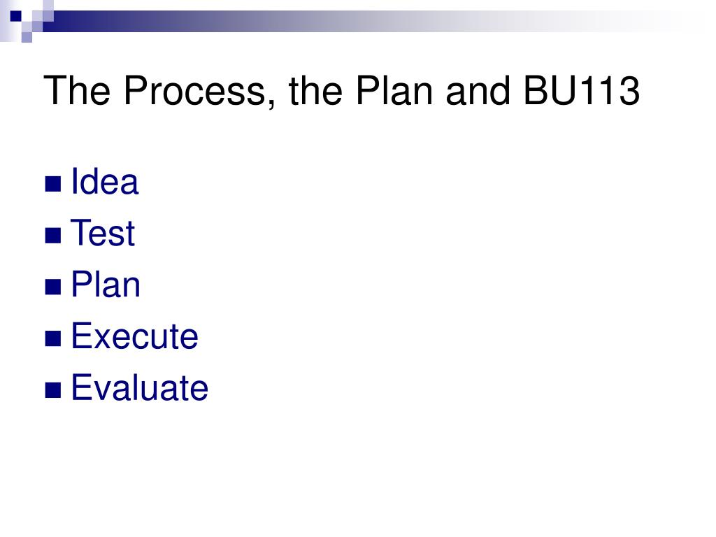 The Process, the Plan and BU113