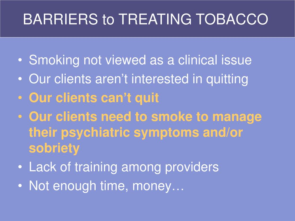 BARRIERS to TREATING TOBACCO
