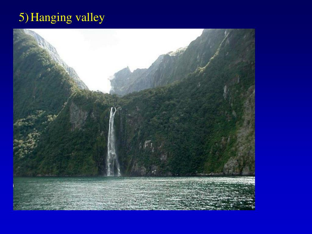 5)	Hanging valley