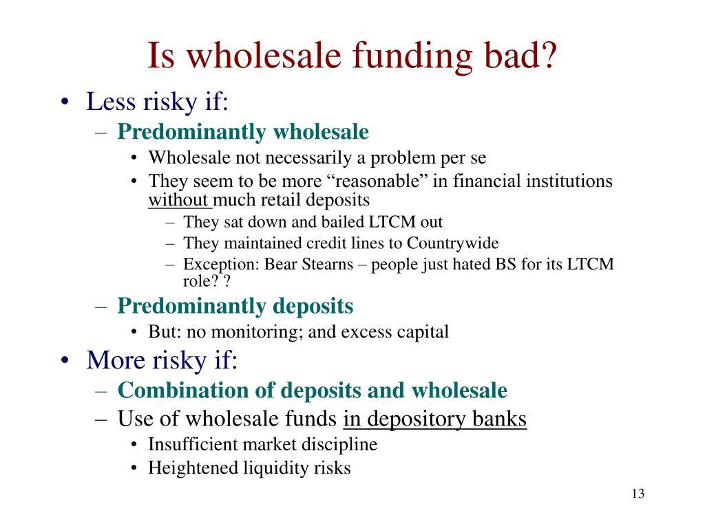 Is wholesale funding bad?