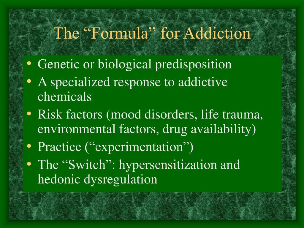 "The ""Formula"" for Addiction"