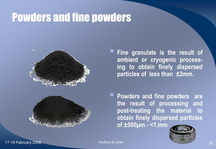 Powders and fine powders
