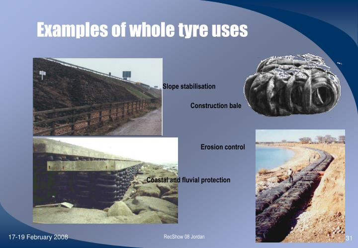 Examples of whole tyre uses