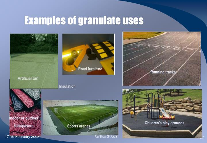 Examples of granulate uses