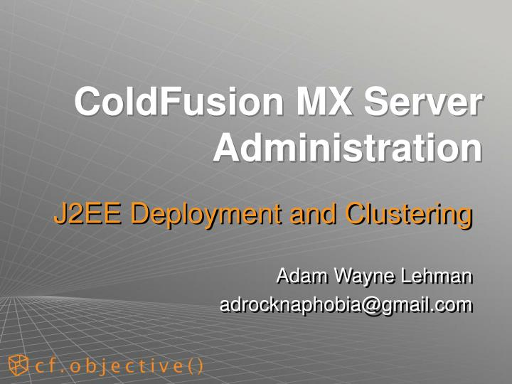 Coldfusion mx server administration