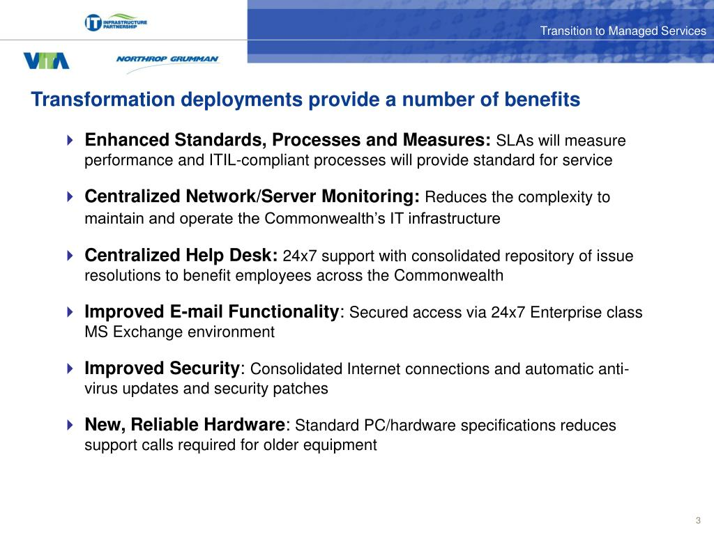 Transformation deployments provide a number of benefits