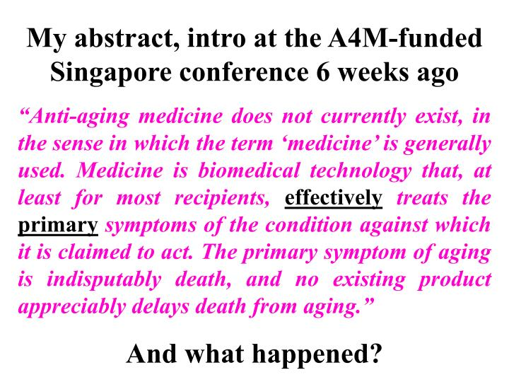 My abstract, intro at the A4M-funded Singapore conference 6 weeks ago