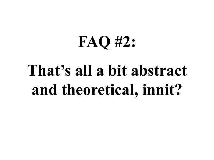 FAQ #2: