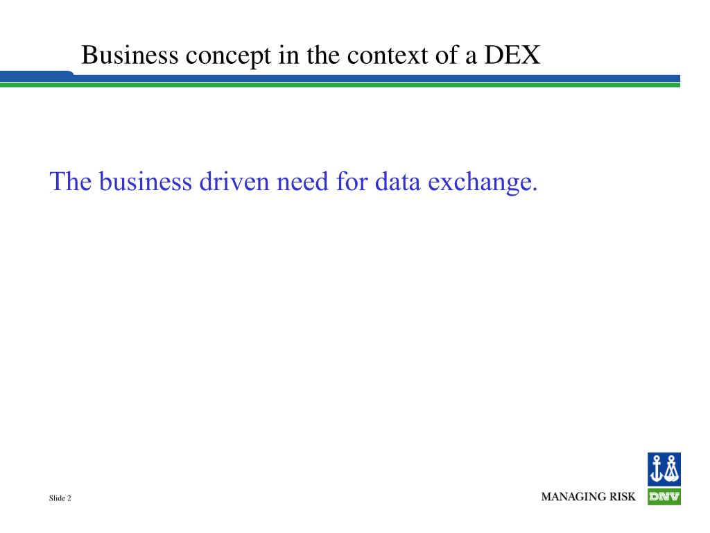 Business concept in the context of a DEX