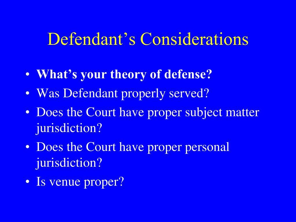 Defendant's Considerations