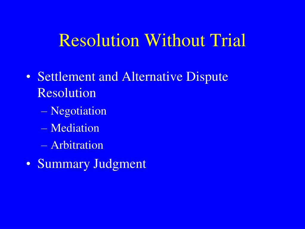 Resolution Without Trial