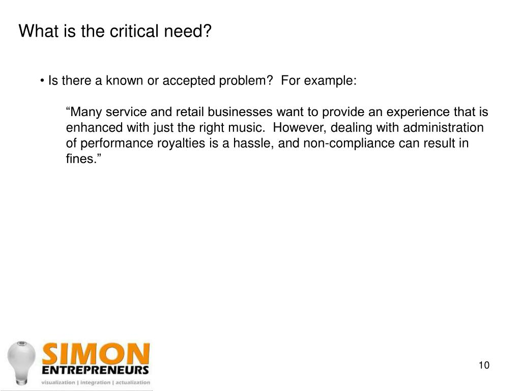 What is the critical need?