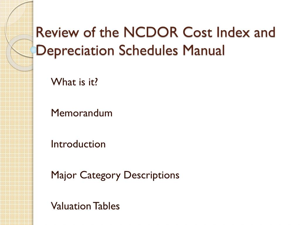 Review of the NCDOR Cost Index and Depreciation Schedules Manual