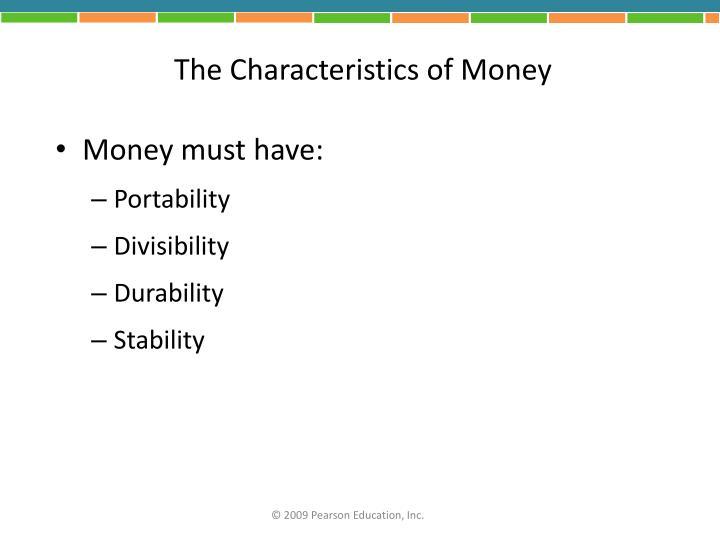 The Characteristics of Money