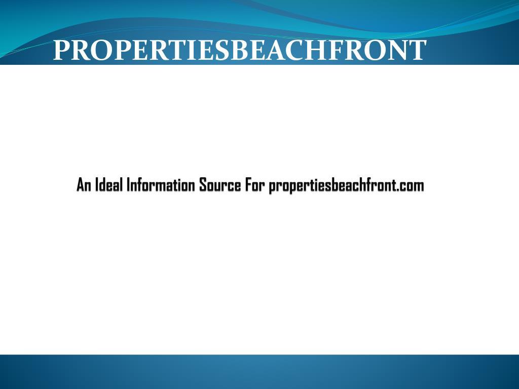 An Ideal Information Source For propertiesbeachfront.com