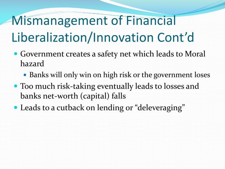 Mismanagement of Financial Liberalization/Innovation Cont'd