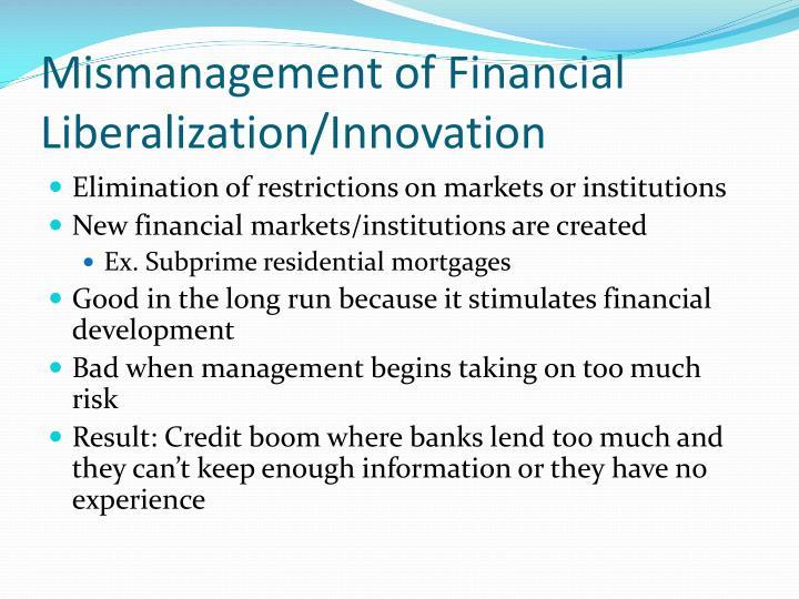 Mismanagement of Financial Liberalization/Innovation