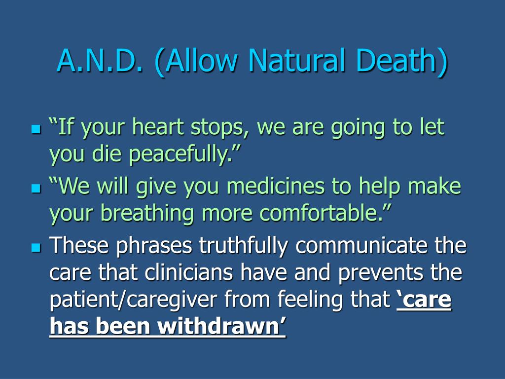 A.N.D. (Allow Natural Death)