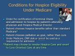 conditions for hospice eligibility under medicare
