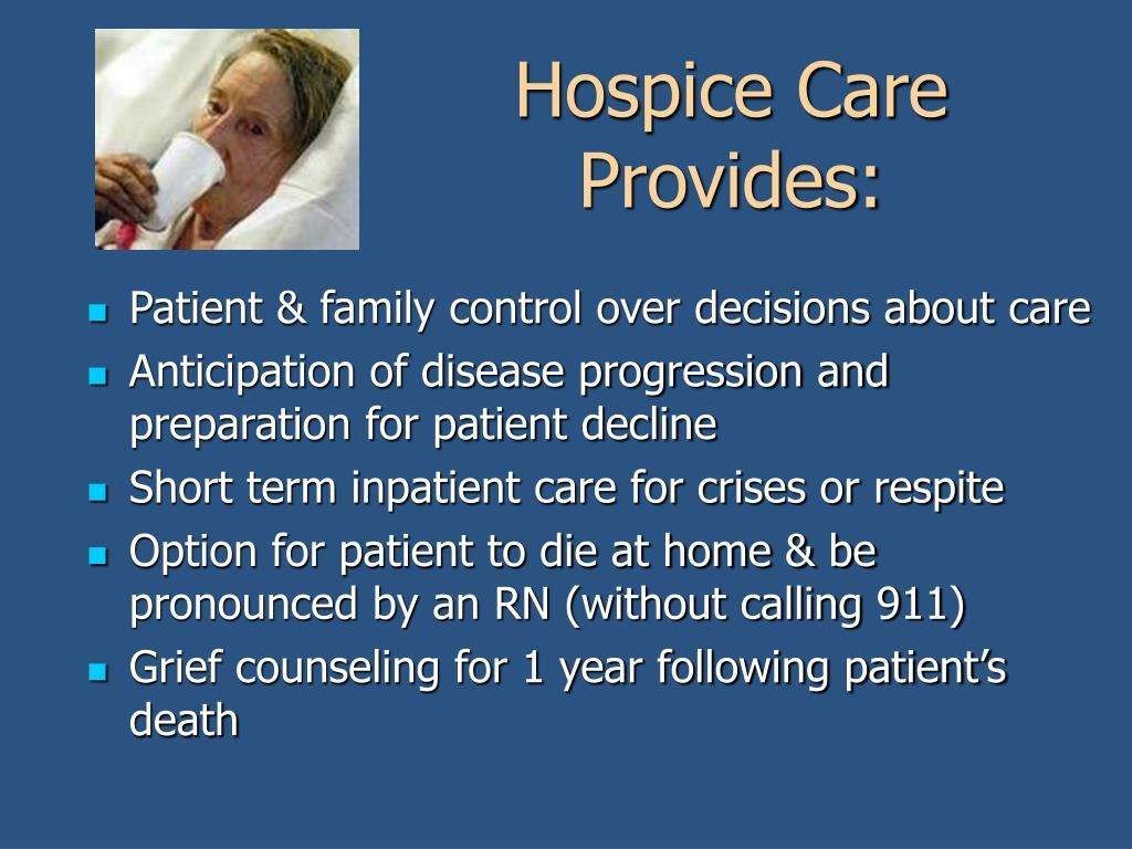 Hospice Care Provides: