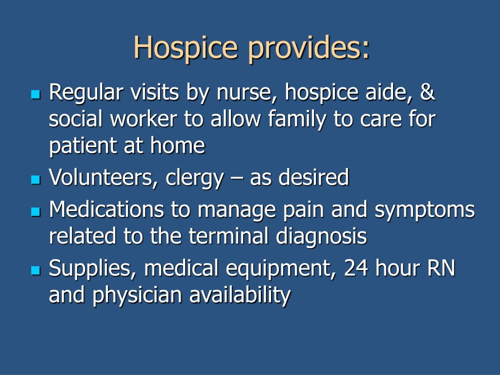 Hospice provides: