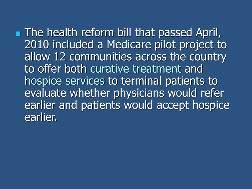 The health reform bill that passed April, 2010 included a Medicare pilot project to allow 12 communities across the country to offer both