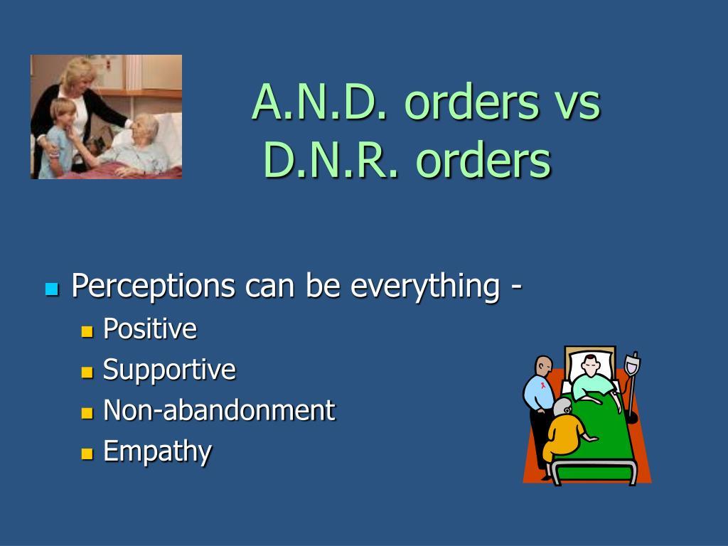 A.N.D. orders vs                       D.N.R. orders