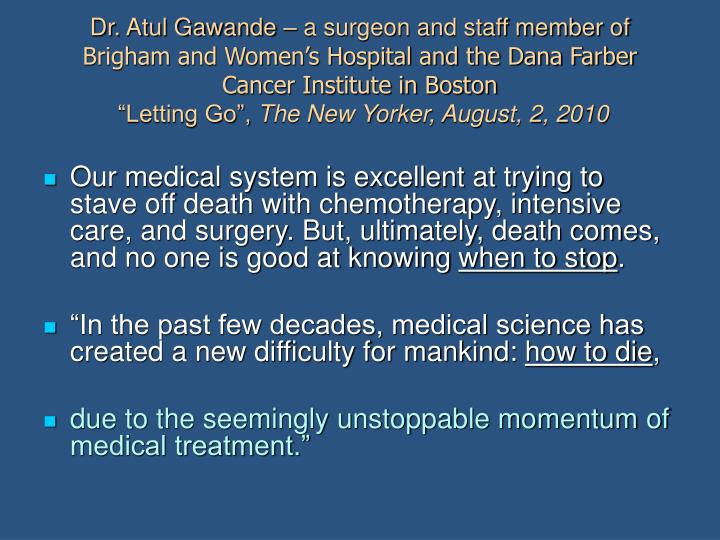 Dr. Atul Gawande – a surgeon and staff member of