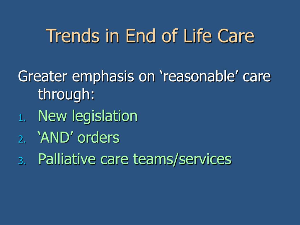Trends in End of Life Care