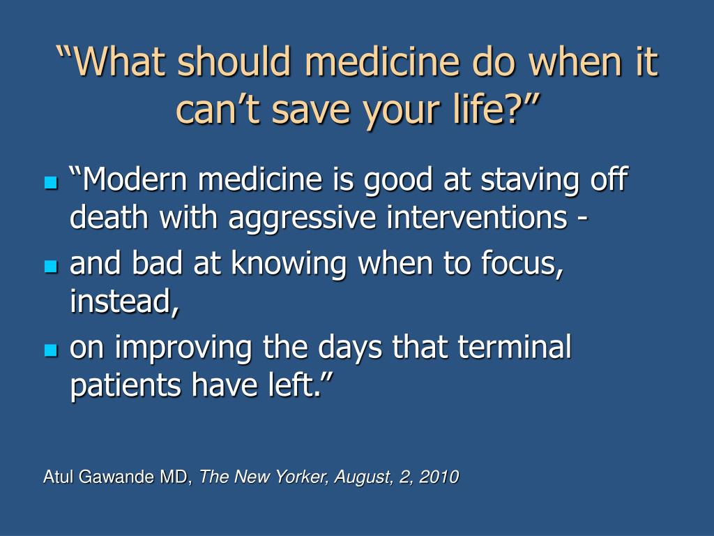 """What should medicine do when it can't save your life?"""