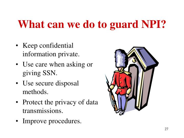 What can we do to guard NPI?