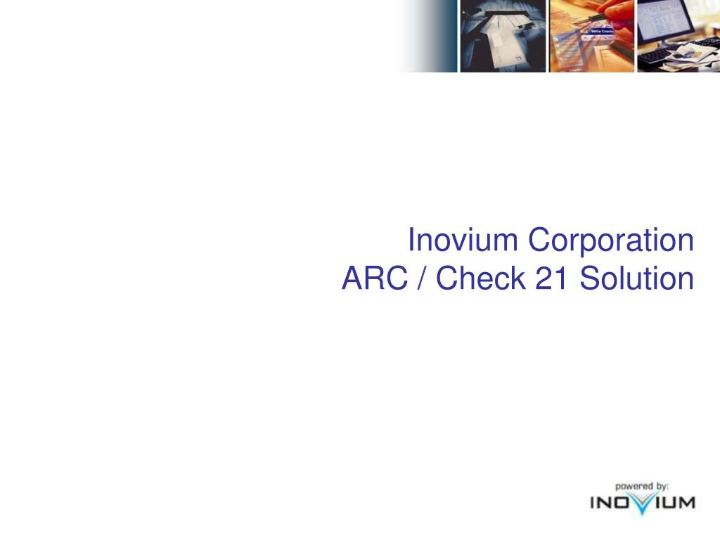Inovium Corporation                                            ARC / Check 21 Solution