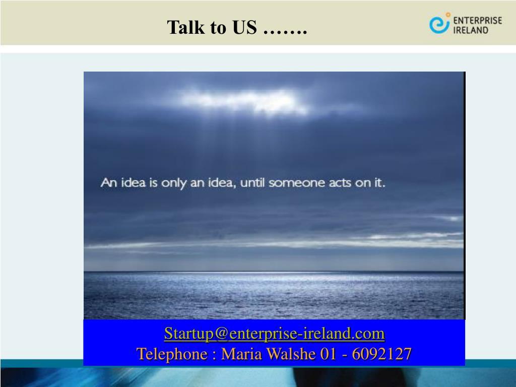 Talk to US …….