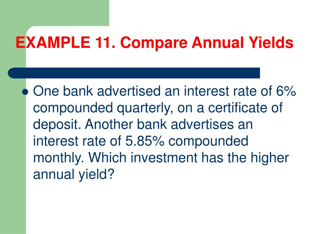 EXAMPLE 11. Compare Annual Yields