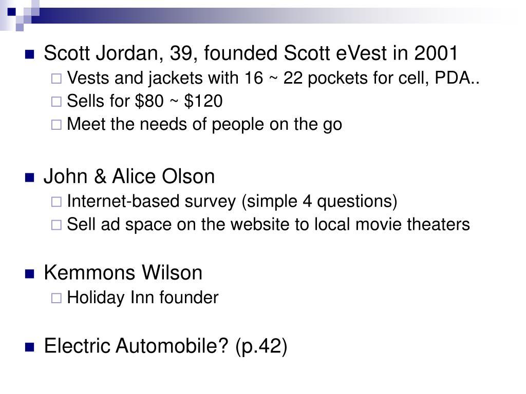 Scott Jordan, 39, founded Scott eVest in 2001