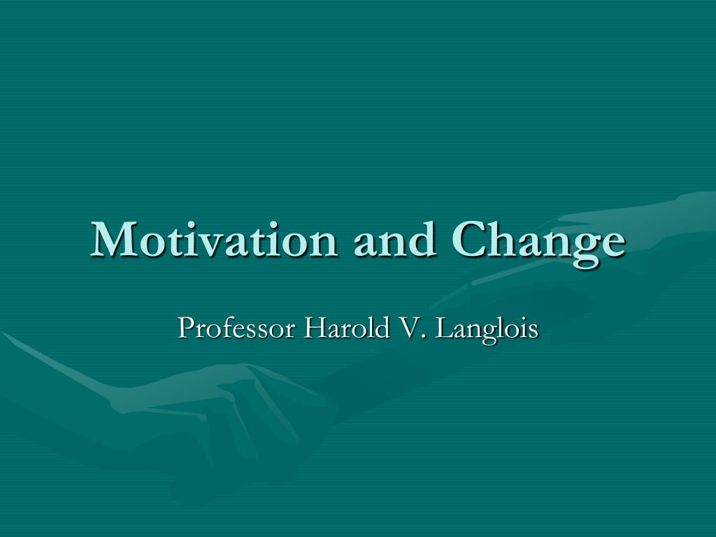 Motivation and Change